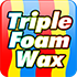 Triple Foam Wax